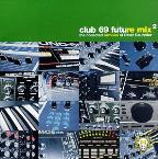 Club 69 Future Mix: The Collected Remixes Of Peter Rauhofer