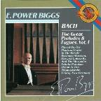 Bach: The Great Preludes and Fugues Vol I / E Power Biggs