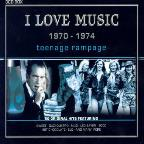 I Love Music 1970 - 1974: Teenage Rampage
