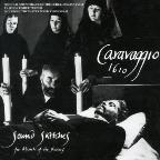 Caravaggio 1610: Sound Sketches