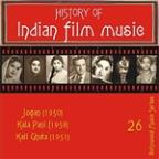 History Of Indian Film Music: Jogan (1950), Kala Pani (1958), Kali Ghata (1951), Vol. 26