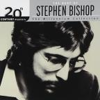 Best of Stephen Bishop: 20th Century Masters/The Millennium Collection: Stephen Bishop
