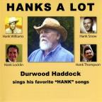 "Hanks a Lot: Durwood Haddock Sings His Favorite ""Hank"" Songs"