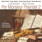 Per Monsieur Pisendel 2: Six Virtuoso Sonatas of the Baroque