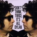 Don't Think Twice It's All Dylan