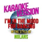 I'm In The Mood For Dancing (In The Style Of The Nolans) [karaoke Version] - Single