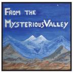 From The Mysterious Valley