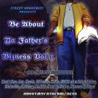 Be About Ya Father's Bizness Vol 1