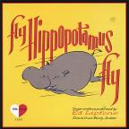 Fly, Hippopotamus, Fly!