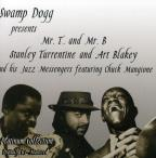 Swamp Dogg Presents: Mr. T and Mr. B