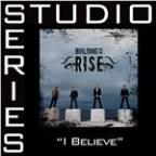 I Believe - Studio Series Performance Track