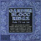 Garden Block Ridaz, Vol. 1: Ride Til We Die