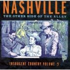 Nashville: The Other Side Of The Alley: Insurgent Country Vol. 3