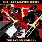 Jazz Master Series: The Sax Sessions, Vol. 6