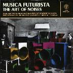 Musica Futurista: The Art of Noises