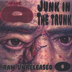 Junk in the Trunk: Raw & Unreleased O