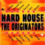 Hard House: The Originators