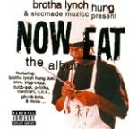 Brotha Lynch Hung & Siccmade Muzicc Present: Now Eat