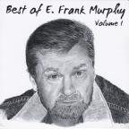 Best Of E. Frank Murphy Volume 1