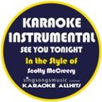 See You Tonight (In The Style Of Scotty McCreery) [karaoke Instrumental Version] - Single