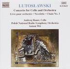 Witold Lutoslawski: Concerto for Cello; Novellettes