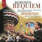 Alexander Borodin: Requiem; Polovtsian Dances and Suite from Prince Igor