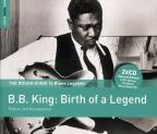 Rough Guide To B.B. King: Birth Of A Legend
