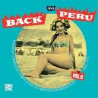 Back To Peru, Vol. 2: The Most Complete Compilation Of Peruvian Underground 1964 - 1974