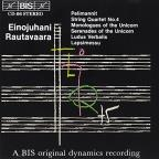 Einojuhani Rautavaara: Pelimannit; String Quartet No. 4; Monologues & Serenades of the Unicorn; Ludus Verbalis