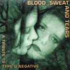 Blood Sweat & Tears: A Tribute To Type O