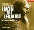 Prokofiev: Ivan the Terrible; Ballad of an Unknown Boy