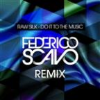 Do It To The Music - Federico Scavo Remix
