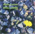 Lucier:Still Lives/Music For Piano