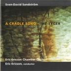Sven-David Sandstrom: A Cradle Song; A Tyger