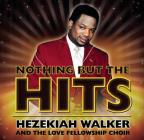 Nothing But the Hits: Hezekiah Walker & Love Fellowship Crusade Choir