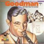 After You've Gone: The Original Benny Goodman Trio & Quartet Sessions Vol. 1.