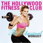 Hollywood Fitness Club Presents: The Classical Workout
