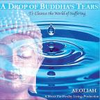 Drop of Buddha's Tears To Cleanse the World of Suffering