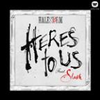 Here's To Us (Feat. Slash)