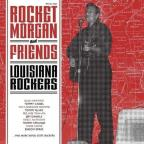 Rocket Morgan And Friends - Louisiana Rockers