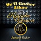 We'll Gather Lilacs (In The Style Of Richard Tauber) [karaoke Version] - Single