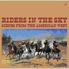 Riders From The Sky: Scenes From The American West