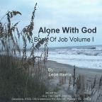 Alone With God: Book of Job, Vol. 1