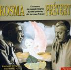 Kosma-Prevert: Chansons of Joseph Kosma and the Poems of Jacques Prevert