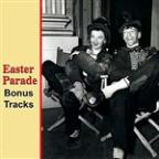 Easter Parade Bonus Tracks