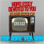 Hopelessly Devoted To You (In The Style Of Grease) [karaoke Version] - Single