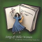 Songs Of Bible Women: Old Testament