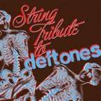 String Quartet Tribute to Deftones