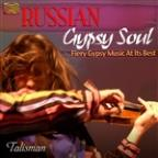 Russian Gypsy Soul: Fiery Gypsy Music At Its Best