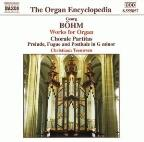 Bohm: Works for Organ